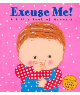 Excuse Me ! A Little Book of Manners