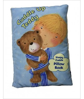 Cuddle Up Teddy: A Soft and Snuggly Pillow Book