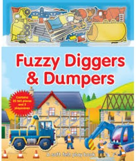 FUZZY DIGGERS & DUMPERS - A SOFT FELT PLAY BOOK