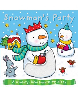 SNOWMAN'S PARTY - A WINTERY, HEART-WARMING STORY
